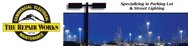 The Repair Works | Electrician | Parking Lot Lighting | Commercial Electrical Lighting | University Place, WA