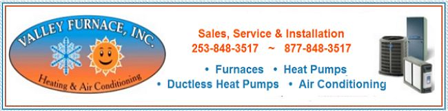 Valley Furnace | Heating & Cooling | Furnaces | Heatpumps | Air Conditioning | Puyallup, WA